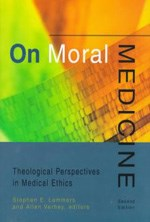 Cover of On Moral Medicine: Theological Perspectives in Medical Ethics
