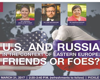 U.S. and Russia in the Context of Eastern Europe: Friends or Foes?