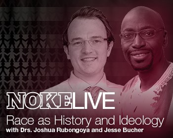 NOKELive: Race as History & Ideology