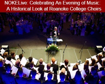 NOKELive: Celebrating An Evening of Music:  A Historical Look at Roanoke College Choirs