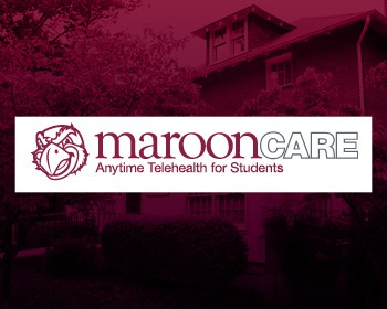 New MaroonCare provides 24/7 health and counseling resources for students