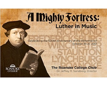 Roanoke College Choir on tour in Virginia presenting The Mighty Fortress: Luther in Music